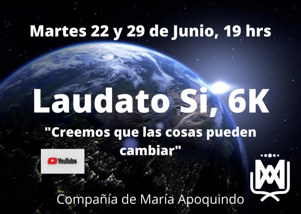 Martes 22 Junio…Cuidado de nuestro planeta, denominado LAUDATO SI, 6K